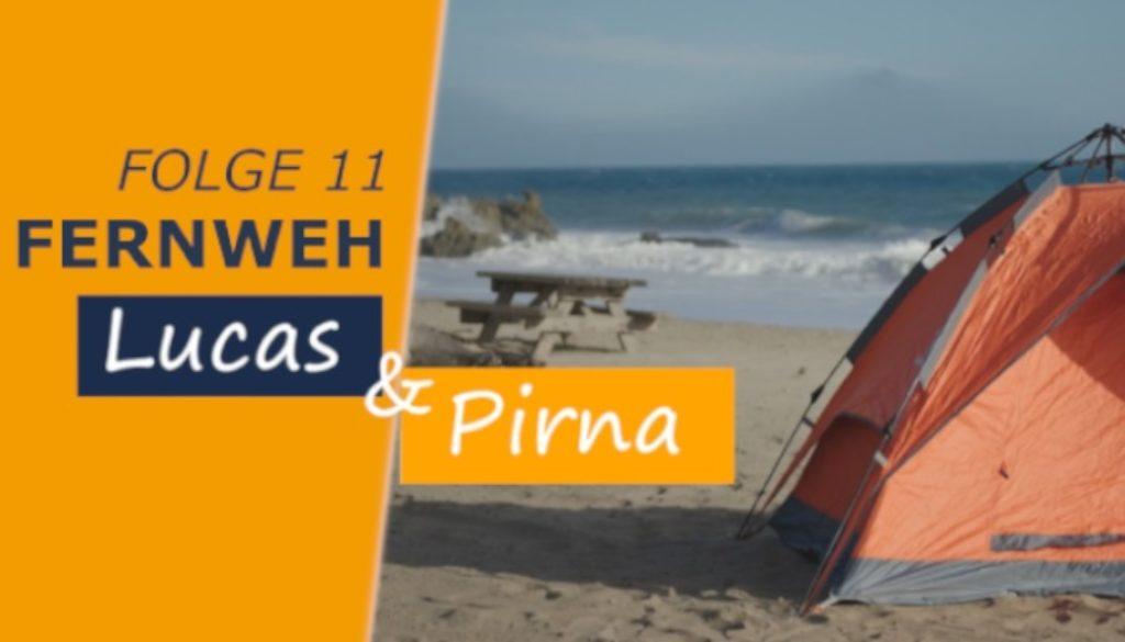 Lucas und Pirna - Episode 11 - Fernweh