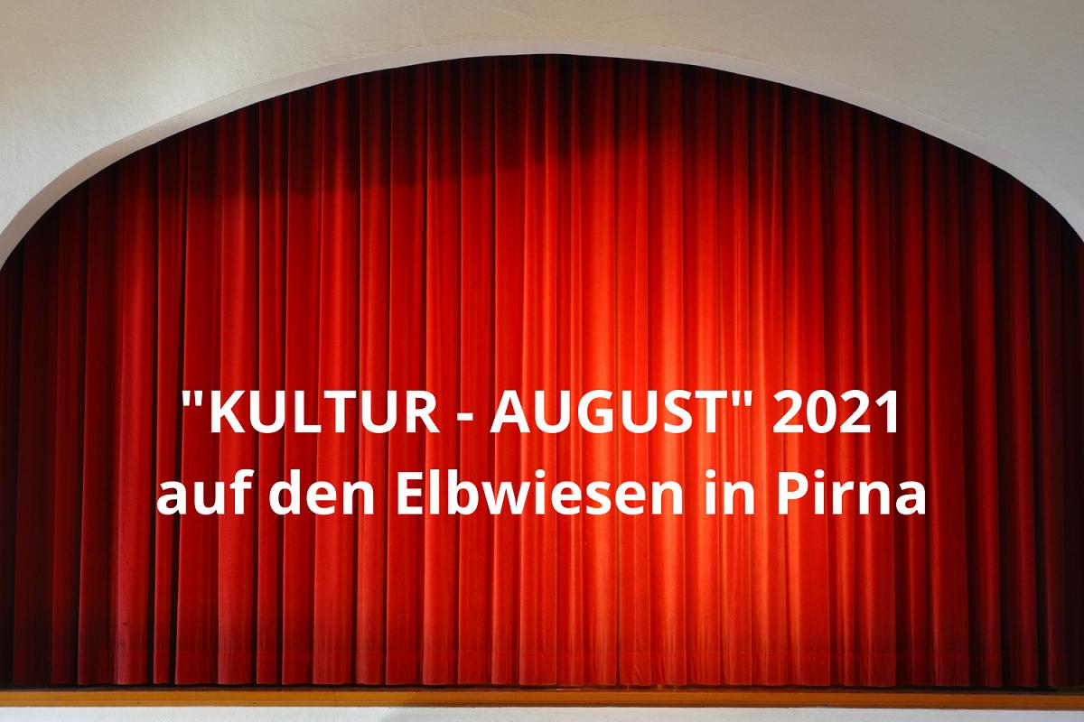 KULTUR - AUGUST 2021 auf den Elbwiesen in Pirna